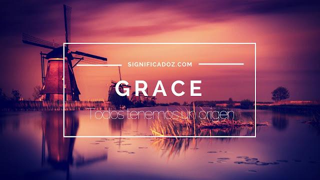 Significado y origen del Nombre Grace ¿Que Significa?