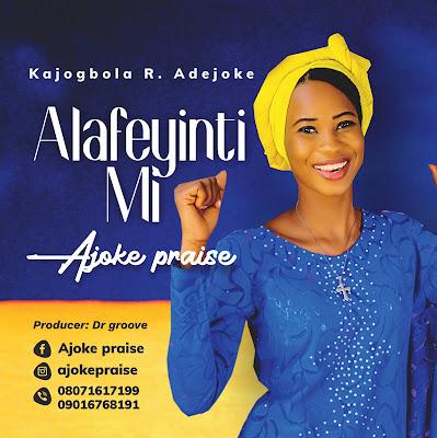 Alafetyinti Mi - Ajoke Praise
