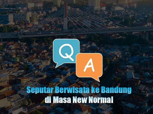 Update Info Seputar Berwisata ke Bandung di Masa New Normal Awal Agustus 2020