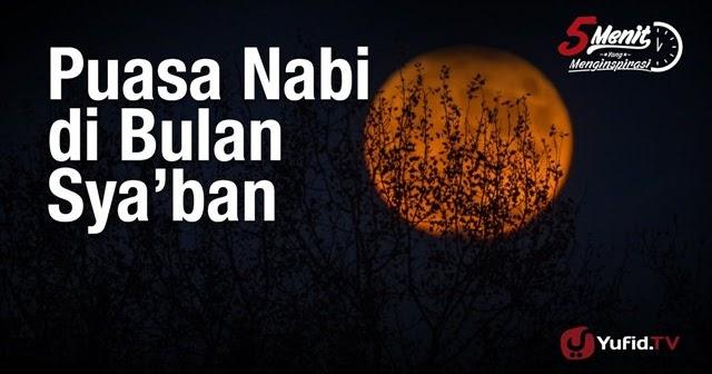 Banyak Berpuasa di Bulan Syaban - BERDAKWAH