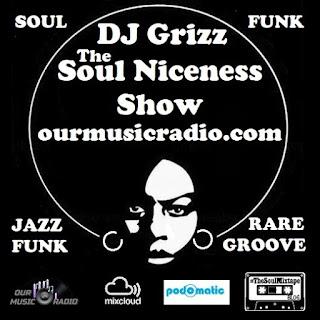 DJ Grizz- The Soul Niceness Show on OMR 22Feb21