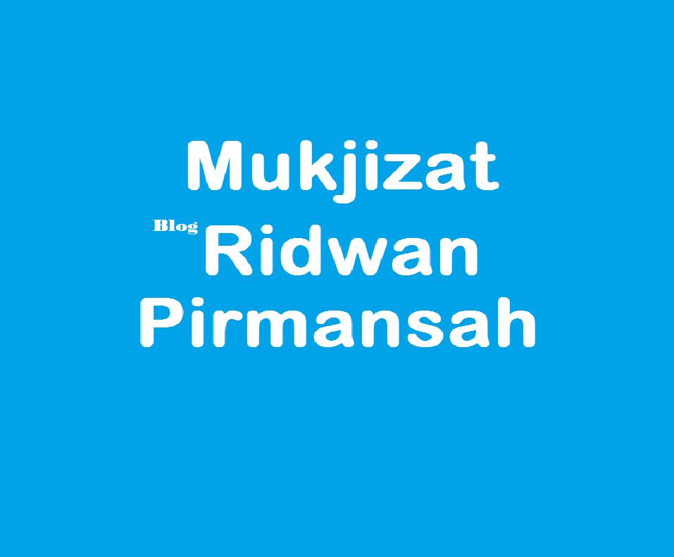 Mukjizat Blog Ridwan Pirmansah