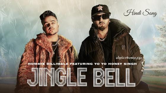 JINGLE BELL LYRICS - Yo Yo Honey Singh | Lyrics4songs.xyz