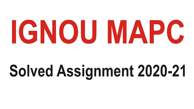 IGNOU MAPC ; IGNOU MAPC Solved Assignment; IGNOU MAPC Solved Assignment 2020-21