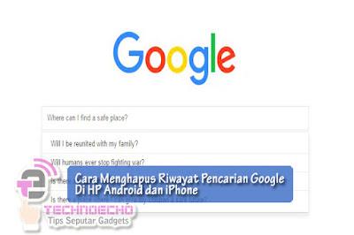 cara menghapus riwayat pencarian google di hp android Nih 2 Cara Menghapus Riwayat Pencariaan Google Di Android dan iOS