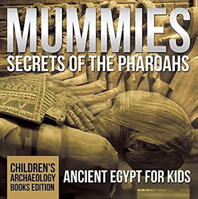 Mummies: Secrets of the Pharaohs by Baby Professors