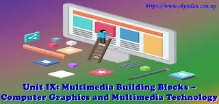 Multimedia Building Blocks – Computer Graphics and Multimedia Technology