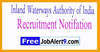 Inland Waterways Authority of India Recruitment Notifation 2017 Inland Waterways Authority of India Recruitment Notifation 2017 Inland Waterways Authority of India Recruitment Notifation 2017 Last Date  31-07-2017