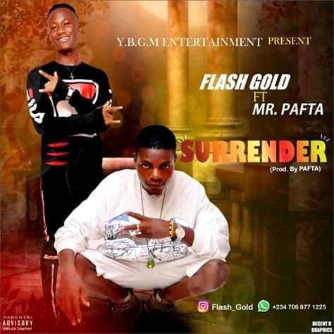Music : Download Flash Gold ft. Mr Pafta-Surrender