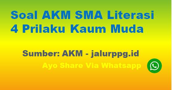 Soal AKM SMA Literasi 4 Prilaku Kaum Muda - www.jalurppg.id