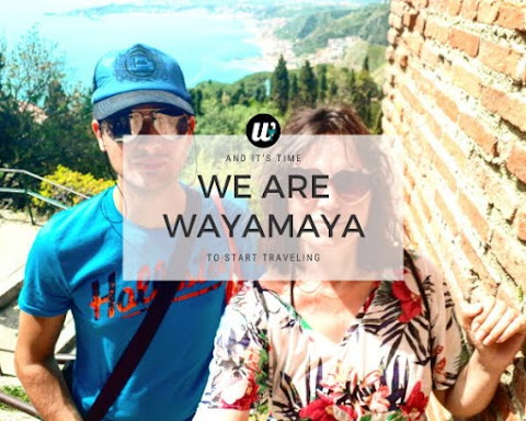 We are wayamaya and it's time to start traveling!