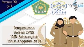 Pengumuman Seleksi Calon Pegawai Negeri Sipil (CPNS) IAIN Batusangkar Tahun 2019