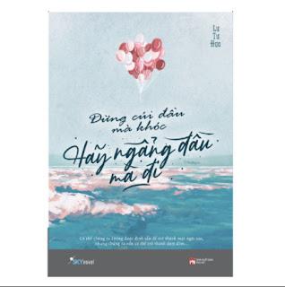 Đừng Cúi Đầu Mà Khóc , Hãy Ngẩng Đầu Mà Đi ebook PDF EPUB AWZ3 PRC MOBI