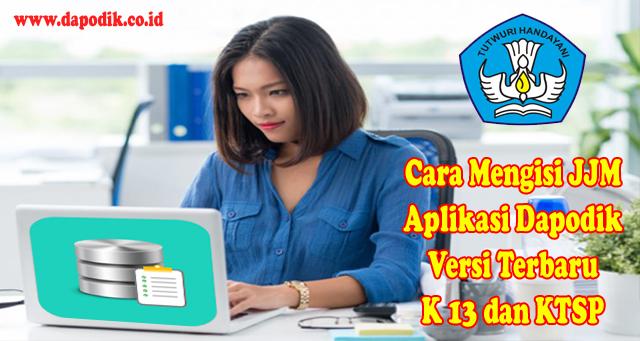 Cara Mengisi JJM Pada Aplikasi Dapodik Versi Terbaru Kurikulum 2013 dan KTSP