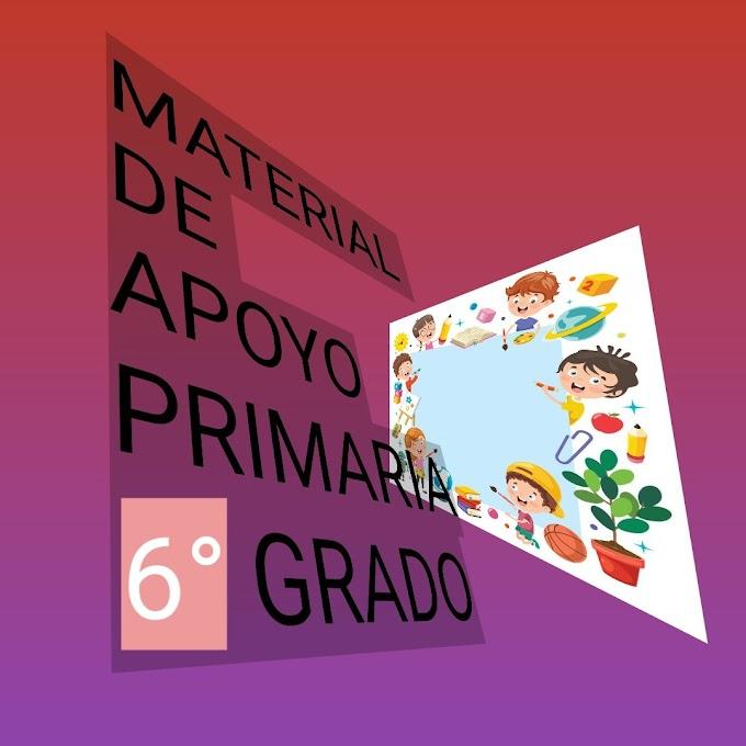 Material de Apoyo (Marzo-Abril) 6° Primaria