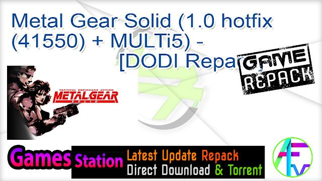 Metal Gear Solid (1.0 hotfix (41550) + MULTi5) – [DODI Repack]