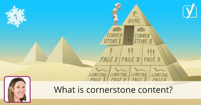 Cornerstone Content là gì? SEO Onpage hiệu quả với Cornerstone Content