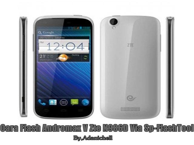 Cara Flash Andromax V Zte N986D Via Sp-FlashTool