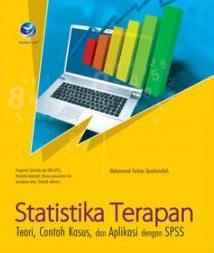 Statistika Terapan, Teori, Contoh Kasus, dan Aplikasi dengan SPSS
