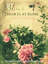 31 Days ~Hearts at Home {Extending  Hospitality}