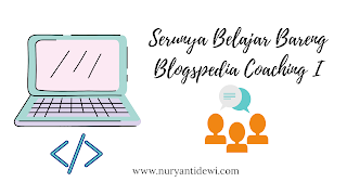 Serunya belajar dengan Blogspedia Coaching 1