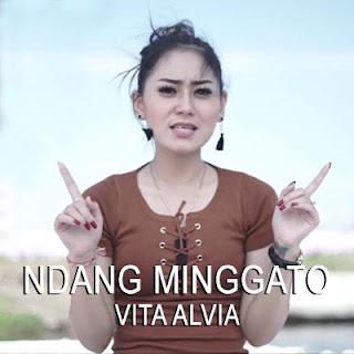 Lirik Lagu Vita Alvia - Ndang Minggato