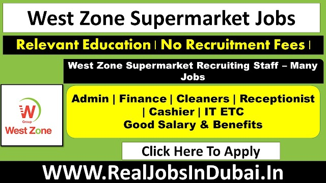 West Zone Supermarket Jobs In Dubai UAE 2021