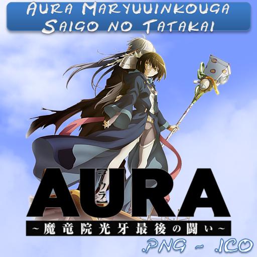 Aura Maryuuinkouga Saigo No Tatakai Sub Indo