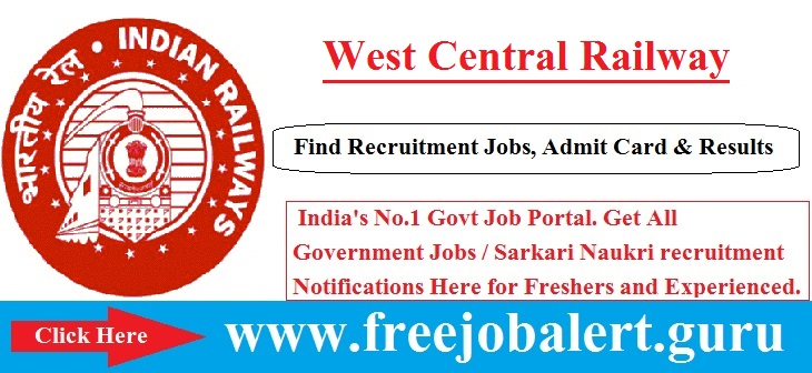West Central Railway Recruitment 2016-17 | Medical Practitioner Posts Selection process will be based on Written Test