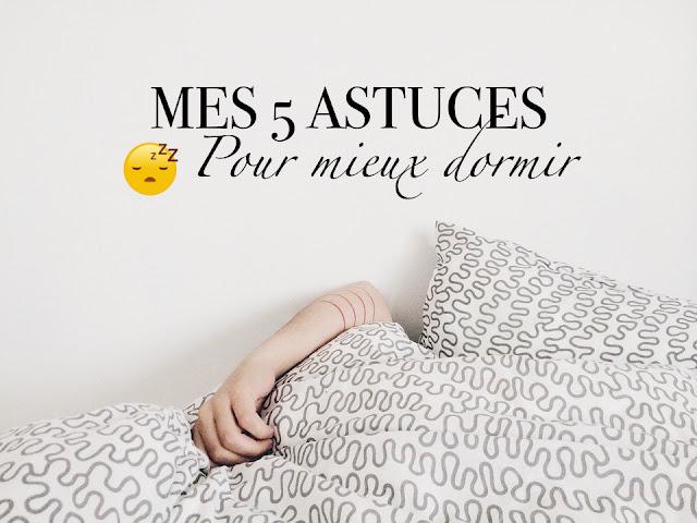 Mes 5 astuces pour mieux dormir