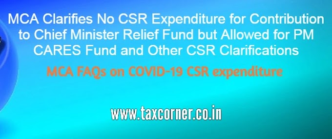 MCA Clarifies No COVID-19 CSR Expenditure for Contribution to Chief Minister Relief Fund but Allowed for PM CARES Fund and Other CSR Clarifications