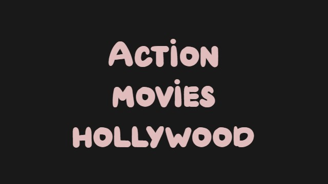 action movies of hollywood