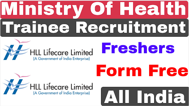 Ministry of Health Trainee Recruitment 2020 | HLL Life Care Recruitment 2020