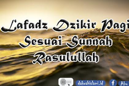 Lafadz Dzikir Pagi Sesuai Sunnah