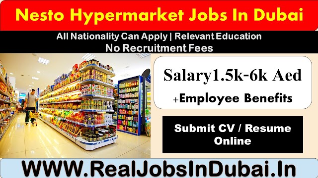 Nesto Hypermarket Jobs In Dubai - UAE 2020