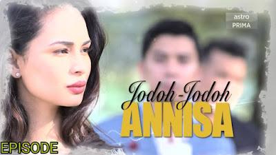 Tonton Drama Jodoh-Jodoh Annisa Episod 83