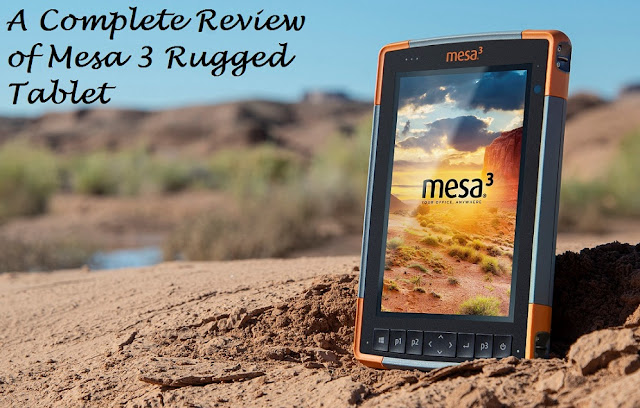 A Complete Review of Mesa 3 Rugged Tablet