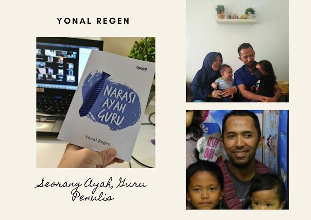 Yonal Regen, seorang ayah, guru penulis