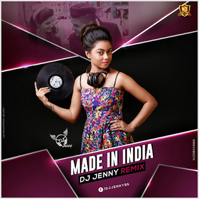 Made In India (Guru Randhawa) – DJ Jenny Remix