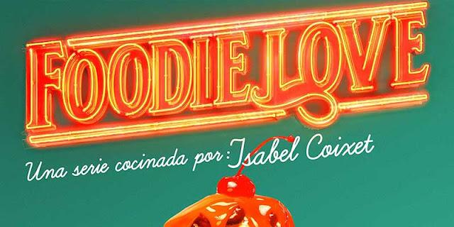 Primer avance y póster de Foodie Love de Isabel Coixet