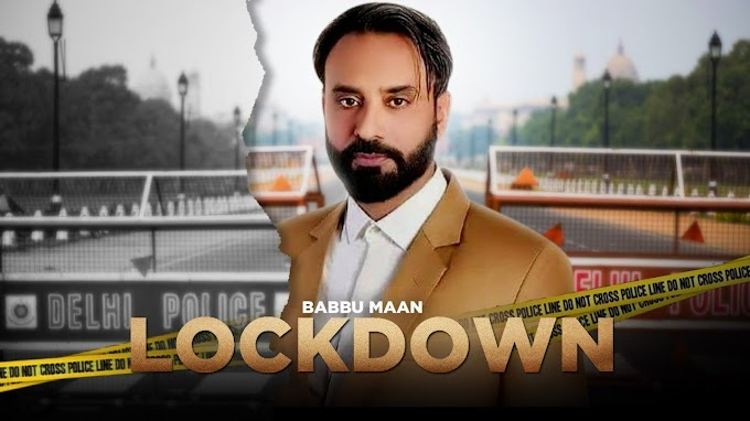 LOCKDOWN SONG LYRICS - BABBU MAAN