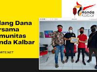 Galang Dana Bersama Komunitas Honda Kalbar