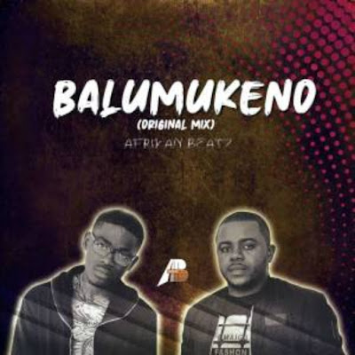 Balumukeno by Afrikan Beatz