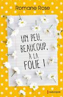 http://leslecturesdeladiablotine.blogspot.fr/2018/02/un-peu-beaucoup-la-folie-de-romane-rose.html