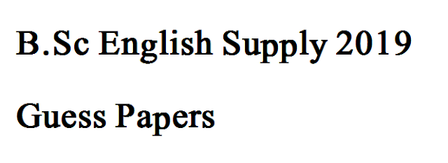 B.Sc English Guess Papers Supply 2019 All Universities , Syllabus,Past Papers,bsc English guess papers,