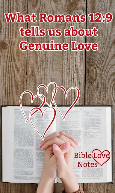 Romans 12:9 gives a powerful, relevant description of what true biblical love means.