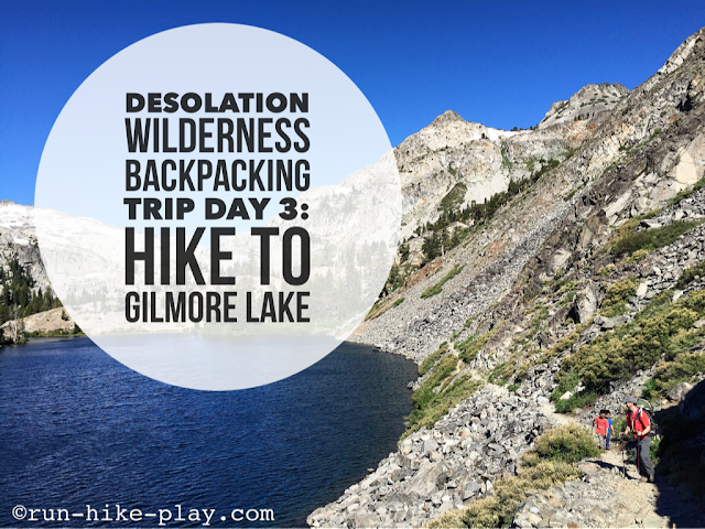 Desolation Wilderness Backpacking Trip Day 3: Hike to Gilmore Lake from Lake Aloha