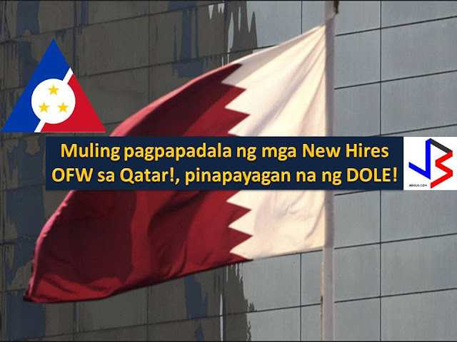 Life now goes on to all Overseas Filipino Workers going to Qatar.  It is because the Department of Labor and Employment (DOLE) has lifted the moratorium on the deployment of Filipino Workers to Qatar.  According to DOLE Secretary Silvestre Bello III, this is based on the recommendation of the Philippine Overseas Labor Office and consultation with the Department of Foreign Affairs (DFA).