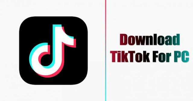 كيفية تنزيل TikTok على الكمبيوتر الشخصي واستخدامه في 2020