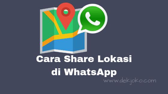 cara membagikan lokasi ke orang lain lewat whatsapp